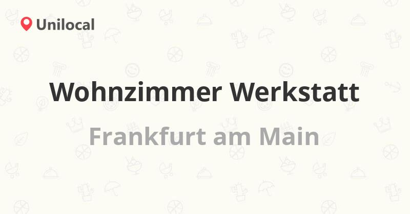 Wohnzimmer Werkstatt Frankfurt Am Mai Heidestr 53 55 Deutschland 3 Bewertungen Adresse Und Telefonnummer