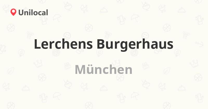 Lerchens Burgerhaus – München, Lerchenstr. 5 80995 Münc